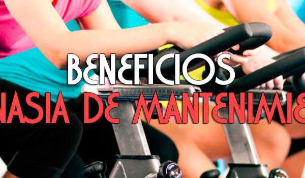 Beneficios gimnasia mantenimiento